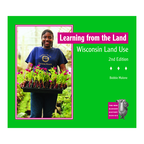 Learning from the Land: Wisconsin Land Use, 2nd Edition
