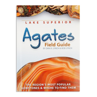Lake Superior Agates Field Guide (Rocks and Minerals Identification Guides)