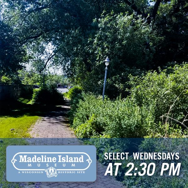 Madeline Island Museum, Select Wednesdays, 2:30pm