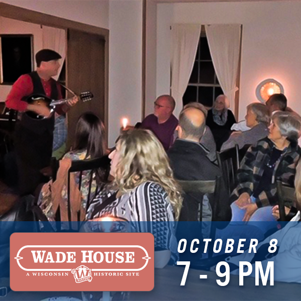 Wade House, October 8, 7 - 9 pm