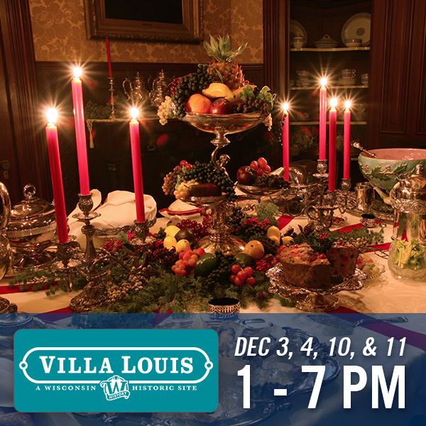 Villa Louis, Dec 3, 4, 10 & 11, 1 - 7 pm
