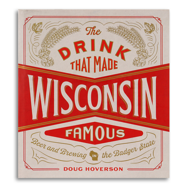 """Cover of The Drink that Made Wisconsin Famous with red and white beer label design that says """"Wisconsin"""" in large letters across the center."""